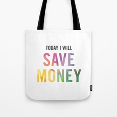 New Year's Resolution - TODAY I WILL SAVE MONEY Tote Bag