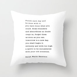 Ralph Waldo Emerson, Finish Each Day  Throw Pillow