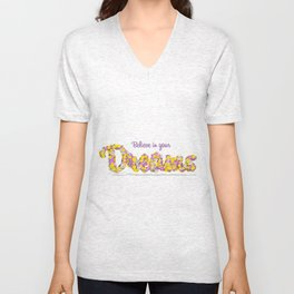 Believe in your dreams Art Print Unisex V-Neck