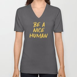 Be a Nice Human - Yellow Unisex V-Neck