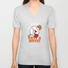 """""""If You Want It, We Got It Bust A Move"""" tee design. Makes a nice and unique gift to your loved ones! Unisex V-Neck"""
