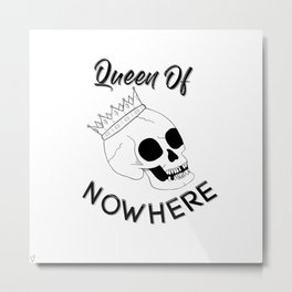 Queen of Nowhere Metal Print