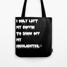 """""""Coffin Highlighter"""" Tote Bag"""