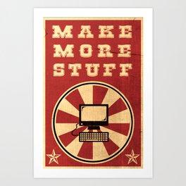 Make More Stuff Art Print