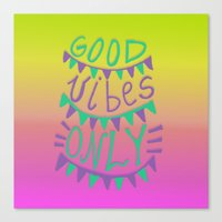 good vibes only Canvas Prints featuring Good Vibes Only  by Vasare Nar