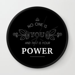 No One Is You & That Is Your Power - Quote (White On Black) Wall Clock