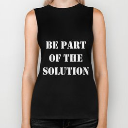 Be Part Of The Solution Biker Tank