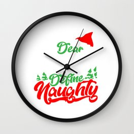 Naughty Christmas Dear Santa Define Naughty Holiday Gift Wall Clock