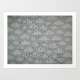 Happy Birthday you awesome person Art Print