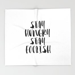 Stay Hungry Stay Foolish black and white typography poster black-white home decor office wall art Throw Blanket
