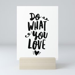 Do What You Love black and white modern typographic quote poster canvas wall art home decor Mini Art Print