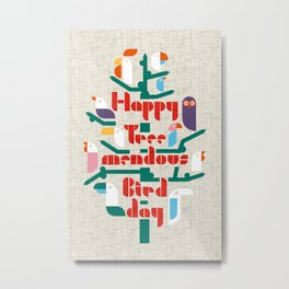 Happy Tree-mendous Bird-day Metal Print