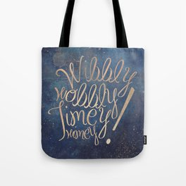 Wibbly wobbly (Doctor Who quote) Tote Bag