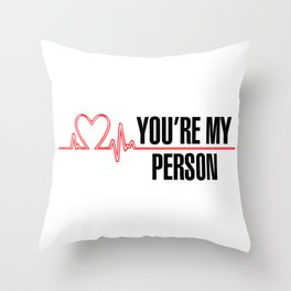"""Grey's Anatomy - """"You're My Person"""" Throw Pillow"""