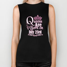Queens Are Born On July 23rd Funny Birthday T-Shirt Biker Tank