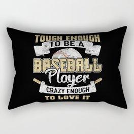 Tough Enough To Be A Baseball Player Rectangular Pillow