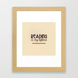 Reading is my lifeline Framed Art Print