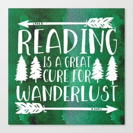 Reading is a Great Cure for Wanderlust (Green Background) Canvas Print