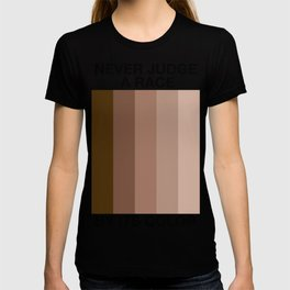 Never Judge A Race By Its Color T-shirt