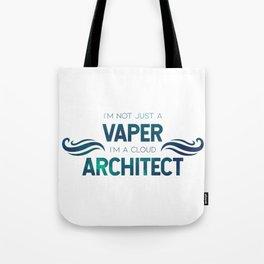 I'm not a vaper, I'm a cloud architect Tote Bag