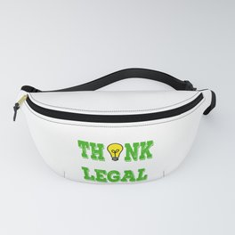 """""""Think While It's Still Legal"""" Tee design for peoples with great idea like you do!  Fanny Pack"""