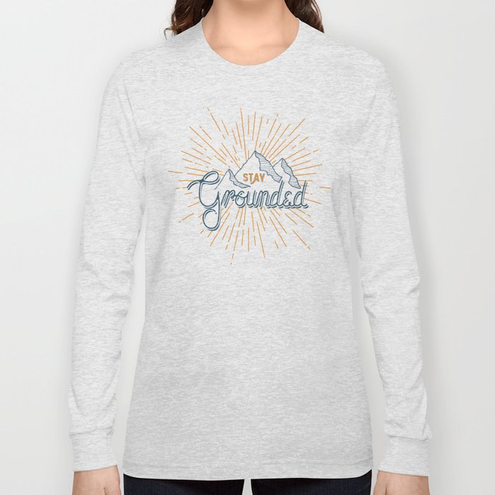 Stay Grounded Long Sleeve T-shirt