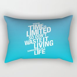 Our time is limited Rectangular Pillow