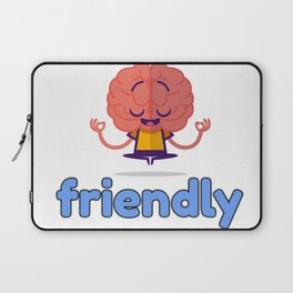 Mental illness friendly Laptop Sleeve