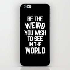 Be The Weird Funny Quote iPhone Skin