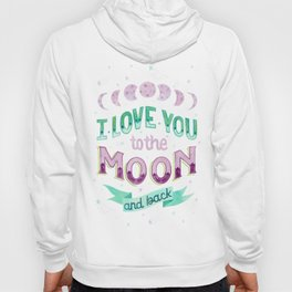 I Love You to the Moon and Back Hoody