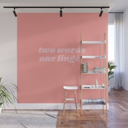 two words one finger Wall Mural