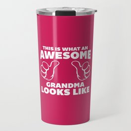 Awesome Grandma Funny Quote Travel Mug
