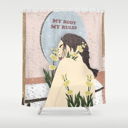 My Body My Rules Shower Curtain