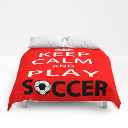 Keep Calm and Play Soccer Comforters