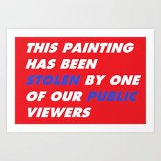 This Painting Has Been Stolen by One of Our Public Viewers Art Print