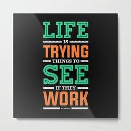 Lab No. 4 Life Is Trying to Ray Bradbury Life Inspirational Quote Metal Print