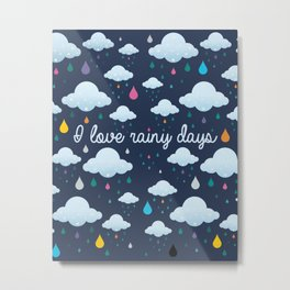 I love Rainy Days Metal Print