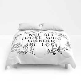 Not All Those Who Wander Are Lost (Black and White) Comforters