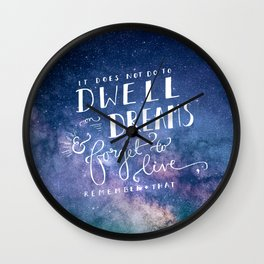 It does not do to dwell on dreams and forget to live   Dumbledore   Potter   J K Rowling   Hogwarts Wall Clock