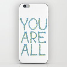 You Are All iPhone & iPod Skin
