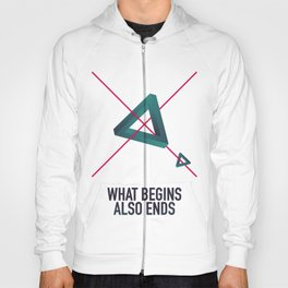 WHAT BEGINS ALSO ENDS Hoody