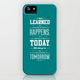Lab No. 4 I've Learned That No Matter Maya Angelou Inspirational Quote Poster iPhone Case