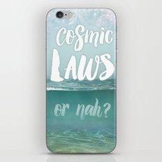 Cosmic Laws or nah?  iPhone & iPod Skin