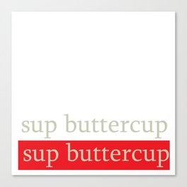sup buttercup Canvas Print