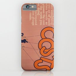 lowered costs mean more business   help us to keep costs down. 1923  Affiche iPhone Case