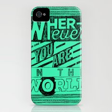 Wherever You Are  iPhone (4, 4s) Slim Case