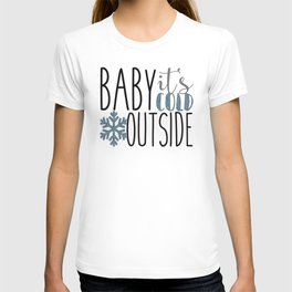 It's Cold Outside Xmas Quote T-shirt