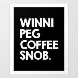 Winnipeg Coffee Snob Art Print