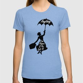 Anything Can Happen If You Let It - Mary Poppins Quote T-shirt