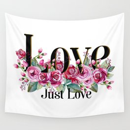 Love. Just Love. Inspirational Quote Wall Tapestry